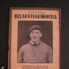Coleccionismo deportivo: BELAUSTEGUGOITIA - LOS ASES DEL FUTBOL - EQUIPO OLIMPICO 1929-VER FOTOS ADICIONALES-(V-6558). Lote 61771600
