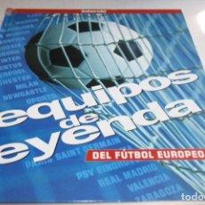 Coleccionismo deportivo: LIBRO EQUIPOS DE LEYENDA DEL FÚTBOL EUROPEO 1997 INTERVIU. Lote 61925808