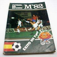 LIBRO - COMIC - FUTBOL EN ACCIÓN - MUNDIAL 82 - NARANJITO