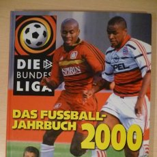 Coleccionismo deportivo: FÚTBOL. SPORT BILD DIE BUNDESLIGA DAS FUSSBALL JAHRBUCH 2000 . Lote 40338091