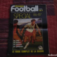 Coleccionismo deportivo: FÚTBOL. FRANCE FOOTBALL SPECIAL 86-87 SAISON . Lote 40342467