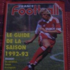 Coleccionismo deportivo: FÚTBOL. FRANCE FOOTBALL GUIDE 1992-93 SAISON . Lote 40342503