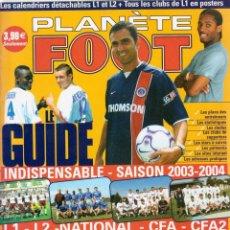Coleccionismo deportivo: FÚTBOL. PLANÈTE FOOT SAISON 2003-04 . Lote 40346757