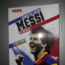 Coleccionismo deportivo: LIONEL MESSI F.C. BARCELONA LIBRO DEL MEJOR JUGADOR DE LA HISTORIA GENIOS DEL BALON MARCA 98 PAGINAS. Lote 34520151