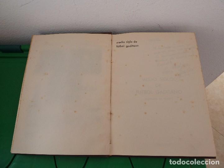 Coleccionismo deportivo: MEDIO SIGLO DE FUTBOL GADITANO FIRMADO Y DEDICADO POR LUIS A. BALBONTIN BALPIÑA - Foto 9 - 182314500
