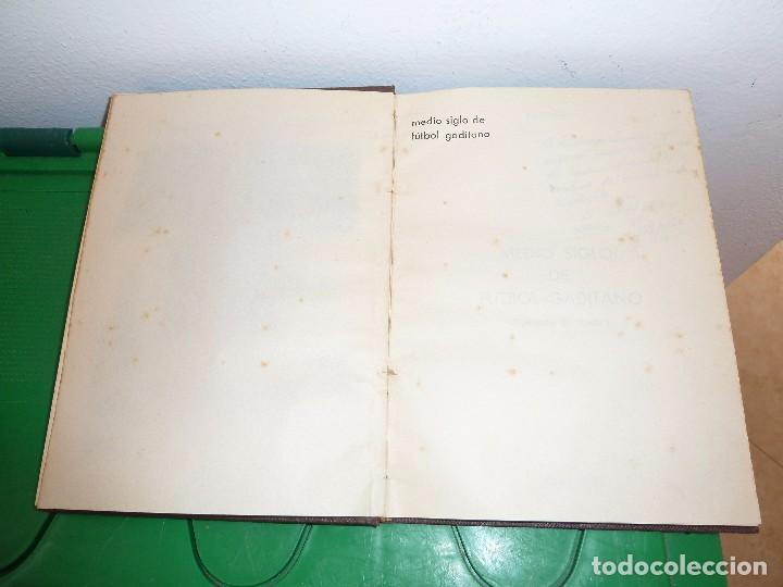 Coleccionismo deportivo: MEDIO SIGLO DE FUTBOL GADITANO FIRMADO Y DEDICADO POR LUIS A. BALBONTIN BALPIÑA - Foto 10 - 182314500