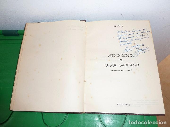Coleccionismo deportivo: MEDIO SIGLO DE FUTBOL GADITANO FIRMADO Y DEDICADO POR LUIS A. BALBONTIN BALPIÑA - Foto 11 - 182314500