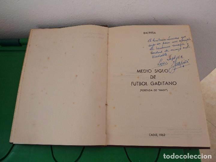 Coleccionismo deportivo: MEDIO SIGLO DE FUTBOL GADITANO FIRMADO Y DEDICADO POR LUIS A. BALBONTIN BALPIÑA - Foto 12 - 182314500