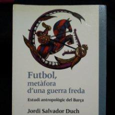 Coleccionismo deportivo: LIBRO FUTBOL METAFORA D' UNA GUERRA FREDA PRIMERA EDICION FUTBOL CLUB FC BARCELONA F.C BARÇA CF . Lote 62604380