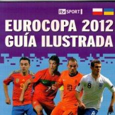 Coleccionismo deportivo: EUROCOPA 2012 GUIA ILUSTRADA. Lote 62629472