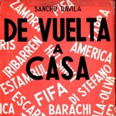 Coleccionismo deportivo: SANCHO DÁVILA : DE VUELTA A CASA - DOS AÑOS DE FÚTBOL ESPAÑOL (1954) CON FOTOGRAFÍAS. Lote 62719048