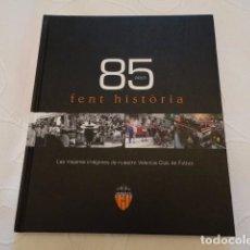 Coleccionismo deportivo: VALENCIA C.DE F. 85 ANYS FENT HISTÓRIA. Lote 166705881