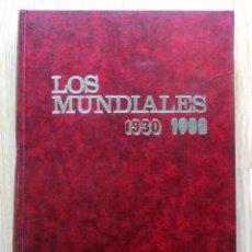 LIBRO LOS MUNDIALES 1930 1982 600 PAGINAS EDITORIAL 4 FUTBOL BOOK FOOTBALL WORLD CUP HISTORY
