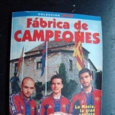 Coleccionismo deportivo: LIBRO, FABRICA DE CAMPEONES, FUTBOL BARCELONA, BARÇA. Lote 63144840