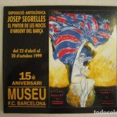 Coleccionismo deportivo: EXPOSICIO SEGRELLES-NOCES ARGENT F.C. BARCELONA-MUSEU F.C. BARCELONA- ANY 1999- VER FOTOS -(V-6756). Lote 63249980