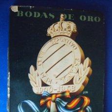 Coleccionismo deportivo: (F-161029)BODAS DE ORO REAL CLUB DEPORTIVO ESPAÑOL,1900-1953,FIRMAS ORIGINALES DE LOS JUGADORES. Lote 63318928