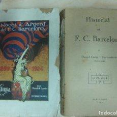 HISTORIAL DEL F.C. BARCELONA. ( 2 VOL.) DANIEL CARBO. NOCES D'ARGENT. 1924