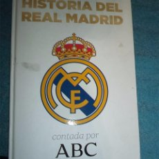 Coleccionismo deportivo: HISTORIA DEL REAL MADRID CONTADA POR ABC LIBRO ÁLBUM PRODUCTO OFICIAL PASTA DURA 208 PAGINAS . Lote 63593588