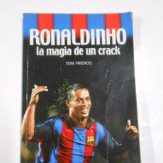Coleccionismo deportivo: RONALDINHO. LA MAGIA DE UN CRACK - TONI FRIEROS. COLECCION SPORT. TDK302. Lote 63878291