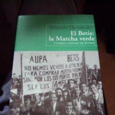 Coleccionismo deportivo: EL BETIS: LA MARCHA VERDE Y OTROS CUENTOS DE FUTBOL . Lote 65530786