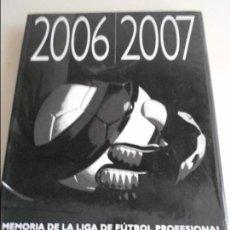 Coleccionismo deportivo: MEMORIA DE LA LIGA DE FUTBOL PROFESIONAL. 2006 / 2007. 176 PAGINAS. FOTOGRAFIAS. 1280 GRAMOS.. Lote 65831450