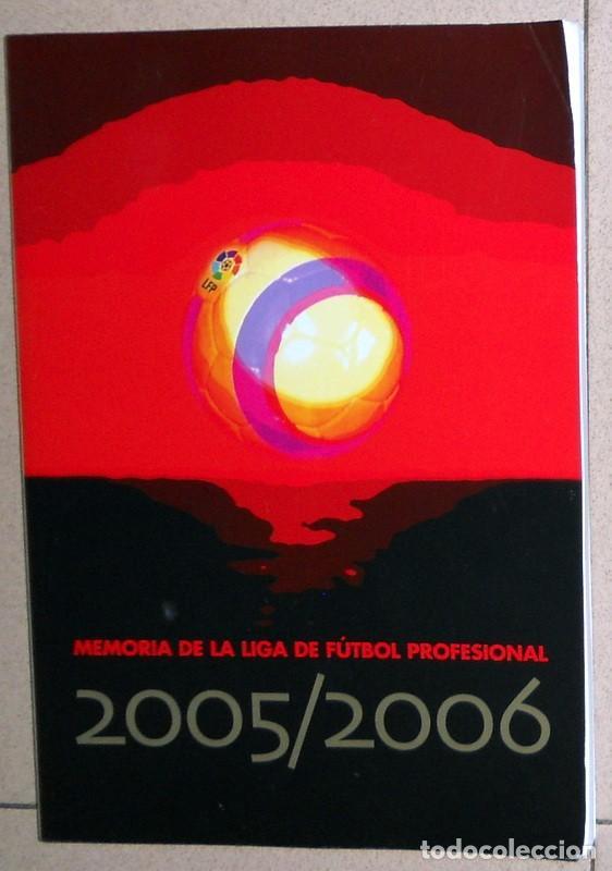 MEMORIA LIGA FUTBOL PROFESIONAL LFP TEMPORADA 2005/2006 REVISTA SOLO PARA CLUBES EDITADA POR LA LIGA (Coleccionismo Deportivo - Libros de Fútbol)