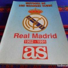Coleccionismo deportivo: DIARIO AS. HISTORIA DE LOS GRANDES CLUBS REAL MADRID 1902 1991 CON DOS REGALOS. 240 PGNS. RARO.. Lote 68471213