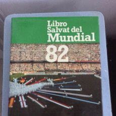 Coleccionismo deportivo: LIBRO SALVAT DEL MUNDIAL 82. Lote 68543066
