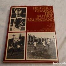 Coleccionismo deportivo: HISTORIA GRÁFICA DEL FÚTBOL VALENCIANO. Lote 69280313
