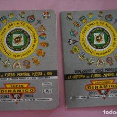 Coleccionismo deportivo: LIBRO DE FÚTBOL SUPER DINÁMICO Y ARTESANIA LIGA 2003-2004/03-04. Lote 69304449