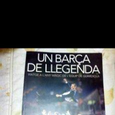 Coleccionismo deportivo: LIBRO FC BARCELONA UN BARÇA DE LEGENDA. Lote 69629386