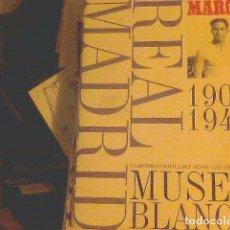 Coleccionismo deportivo: MARCA - REAL MADRID 1902-1940 - MUSEO BLANCO. Lote 222275507