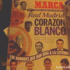 Coleccionismo deportivo: MARCA - REAL MADRID CORAZÓN BLANCO. Lote 70110041