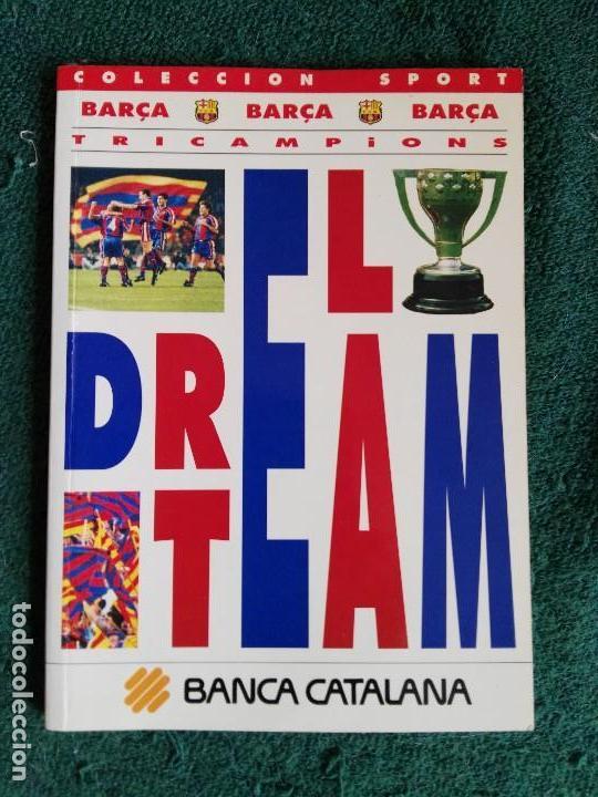 BARÇA TRICAMPIONS - EL DREAM TEAM - LIBRO DEL F.C. BARCELONA - 130 PÁGINAS (Coleccionismo Deportivo - Libros de Fútbol)