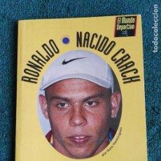 Coleccionismo deportivo: BARÇA RONALDO NACIDO CRACK. COMO SE FABRICA UN GENIO DEL BALON - FUTBOL CLUB BARCELONA. Lote 70394177