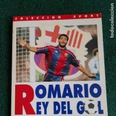 Coleccionismo deportivo: FUTBOL CLUB BARCELONA ROMARIO, REY DEL GOL (PASADO, PRESENTE Y FUTURO DEL GOLEADOR DEL BARÇA) SPORT. Lote 70395037