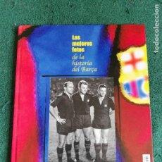 Coleccionismo deportivo: LIBRO LAS MEJORES FOTOS DE LA HISTORIA DEL BARÇA FUTBOL CLUB BARCELONA. Lote 70395573