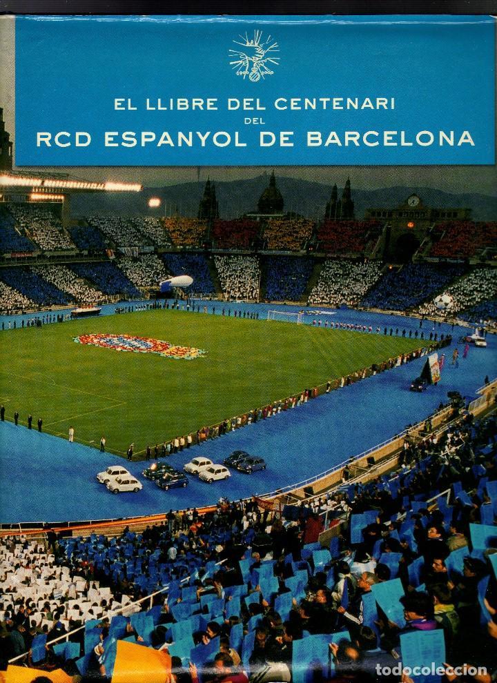 EL LLIBRE DEL CENTENARI DEL RCD ESPANYOL DE BARCELONA - 1ª EDICIÓN: ABRIL 2000 - (Coleccionismo Deportivo - Libros de Fútbol)