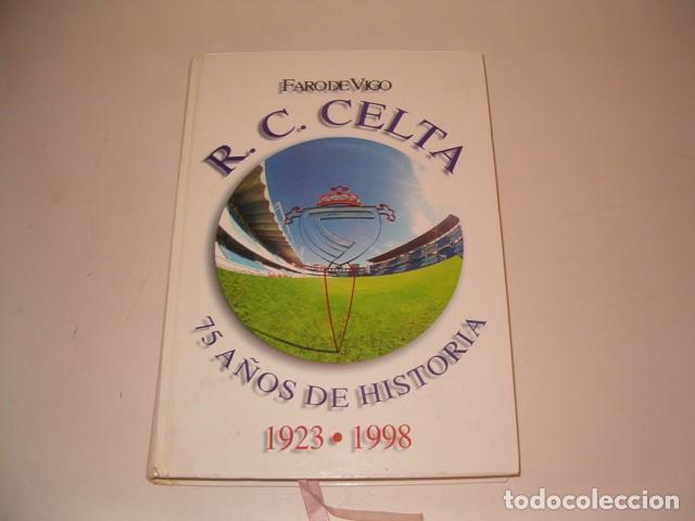 FERNANDO GALLEGO ARZUAGA. R. C. CELTA. 1923-1998. 75 AÑOS DE HISTORIA. RM78120. (Coleccionismo Deportivo - Libros de Fútbol)