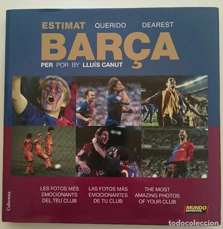 ESTIMAT BARÇA - QUERIDO BARÇA - LLUIS CANUT LIBRO DE FOTOS DEL FC BARCELONA (Coleccionismo Deportivo - Libros de Fútbol)