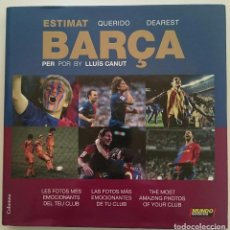 Coleccionismo deportivo: ESTIMAT BARÇA - QUERIDO BARÇA - LLUIS CANUT LIBRO DE FOTOS DEL FC BARCELONA. Lote 71546427