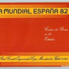 Coleccionismo deportivo: COPA MUNDIAL ESPAÑA 82 - CENTROS DE PRENSA EN LOS ESTADIOS - REAL COMITÉ ORGANIZADOR - FÚTBOL - 1982. Lote 97776167