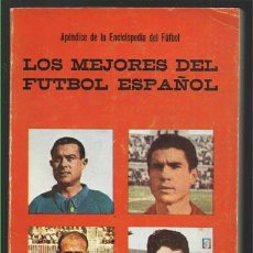Coleccionismo deportivo: LOS MEJORES DEL FUTBOL ESPAÑOL. Lote 72409511