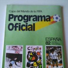 Coleccionismo deportivo: ANTIGUO PROGRAMA OFICIAL MUNDIAL ESPAÑA 82 1982 COPA DEL MUNDO FIFA. Lote 72952763