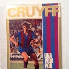 Coleccionismo deportivo: CRUYFF. UNA VIDA POR EL BARÇA 1972 JUAN MARIA CASANOVAS. Lote 73626787