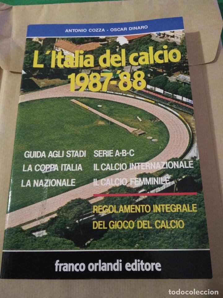 L'ITALIA DEL CALCIO 1987 1988 87 88 ANTONIO COZZA-OSCAR DINARO (Coleccionismo Deportivo - Libros de Fútbol)