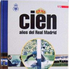 Coleccionismo deportivo: CIEN AÑOS DEL REAL MADRID VOL. 6. 100 HISTORIAS, INTRIGAS Y REVELACIONES (I). Lote 74501167
