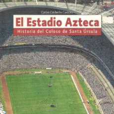 Coleccionismo deportivo: EL ESTADIO AZTECA. HISTORIA DEL COLOSO DE SANTA ÚRSULA (MÉXICO). Lote 74610663