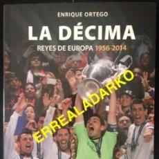 Coleccionismo deportivo: LIBRO FUTBOL REAL MADRID -LA DECIMA-REYES DE EUROPA 1956-2014 -CHAMPIONS LEAGUE. Lote 133667589