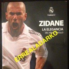 Coleccionismo deportivo: LIBRO FUTBOL REAL MADRID - ZIDANE - LA ELEGANCIA DEL HEROE SENCILLO. Lote 74620651